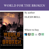 Behind the Book: World for the Broken by Elexis Bell